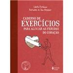 Caderno de Exercicios para Aliviar as Feridas do Coracao - Vozes