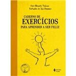 Caderno de Exercicios para Aprender a Ser Feliz - Vozes