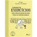 Caderno de Exercicios para Desacelerar Quando Tudo Vai Rapido Demais - Vozes