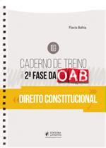 Caderno de Treino para a 2ª Fase da OAB - Direito Constitucional (2019)