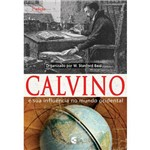Calvino e Sua Influência no Mundo Ocidental - 2ª Edição