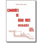Camarões de Água Doce: Instalações, Caseiras, Comerciais, Industriais