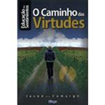 Caminho das Virtudes, o - Série Educação dos Sentimentos