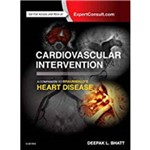 Cardiovascular Intervention: a Companion To Braunwald's Heart Disease (Revised)