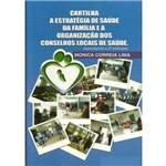 Cartilha a Estratégia de Saúde da Família e a Organização dos Conselhos Locais de Saúde