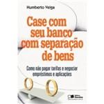 Case com Seu Banco com Separacao de Bens - Saraiva