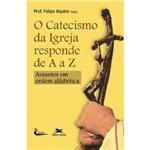 Catecismo da Igreja Responde de a A Z