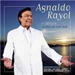 CD - Agnaldo Rayol e Amigos ao Vivo em Alto Mar