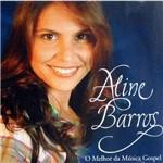 CD Aline Barros - o Melhor da Música Gospel