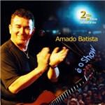 CD Amado Batista - é o Show (Duplo)