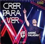 CD André Valadão Crer para Ver (Play-Back)