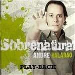 CD André Valadão Sobrenatural (Play-Back)