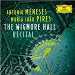 CD - Antonio Menezes e Maria João Pires - The Wigmore Hall Recital