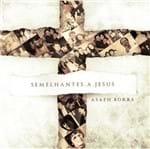 CD Asaph Borba Semelhantes a Jesus