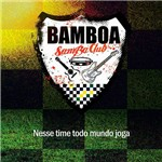 CD - Bamboa - Nesse Time Todo Mundo Joga