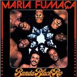 CD Banda Black Rio - Maria Fumaça