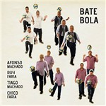 CD - Bate Bola - Afonso Machado, Thiago Machado, Ruy Faria e Chico Faria