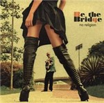 CD Be The Bridge - no Religion