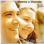 Cd Bianca e Marcelo Villa - Diga Sim