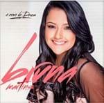 CD Bruna Martins o Novo de Deus