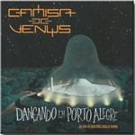 Cd Camisa de Vênus - Dançando em Porto Alegre