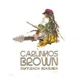 Cd Carlinhos Brow - Mixturada Brasileira Volume 1