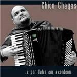 CD Chico Chagas - e por Falar em Acordeon