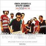 CD Chico Science & Nação Zumbi - Maxximum