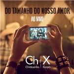 CD - Chitãozinho & Xororó: do Tamanho do Nosso Amor - ao Vivo