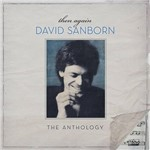 CD David Sanborn - Then Again: The Antology (Duplo)