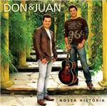CD Don & Juan - Nossa História