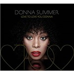 CD - Donna Summer - Love To Love You Donna