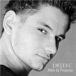 CD Dreey C - Além da Presença