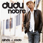 CD - Dudu Nobre - Ainda é Cedo