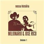CD Duplo Milionário & José Rico - Nossa História Vol. 1