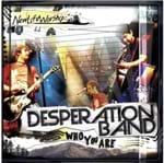 CD+DVD Desesperation Band Who You Are