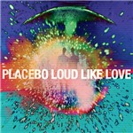 CD + DVD - Placebo - Loud Like Love (Deluxe)