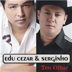 CD Edu Cezar & Serginho - Teu Olhar