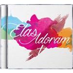 CD - Elas Adoram