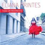 CD - Eliana Printes - Tudo em Movimento