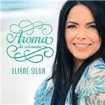 CD Eliane Silva Aroma da Adoração