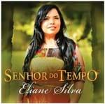 CD Eliane Silva Senhor do Tempo
