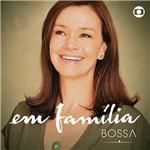 CD - em Família: Bossa