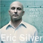 CD Eric Silver - When You´re Here