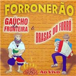 CD Gaúcho da Fronteira & Brasas do Forró - Forronerão