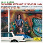 CD - Gustavo Dudamel - John Adams - The Gospel According To The Other Mary (Duplo)