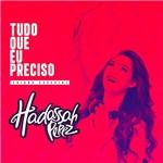 CD - Hadassah Perez - Tudo que eu Preciso (Edição Especial)