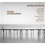 CD Hamilton de Holanda - Mundo de Pixinguinha
