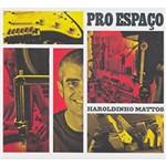 CD Haroldinho Mattos - Pro Espaço