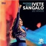 CD - Ivete Sangalo - Multishow ao Vivo, 20 Anos